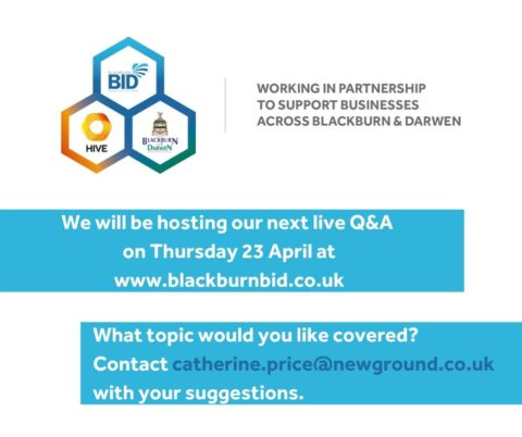 Blackburn BID, The Hive and Blackburn with Darwen Council will be holding their next join Coronavirus Q&A on Thursday 23 April. Find out more here