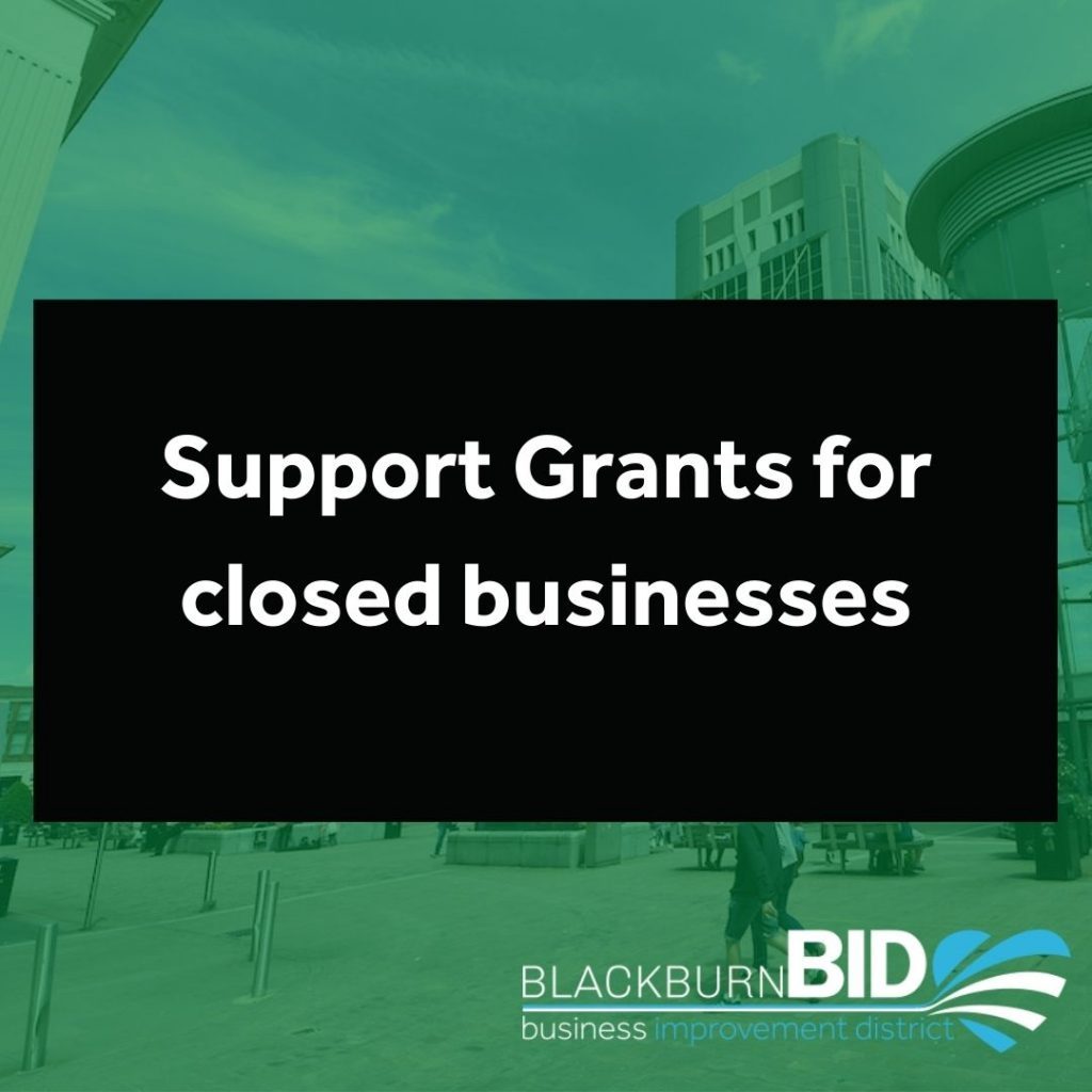 Updates for Blackburn BID members about Support grants for closed businesses