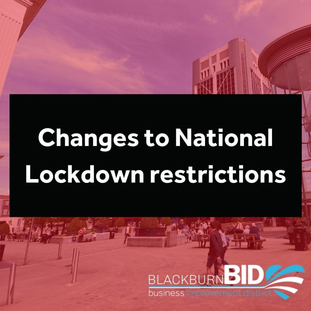 Blackburn BID explain the changes to national lockdown restrictions for businesses