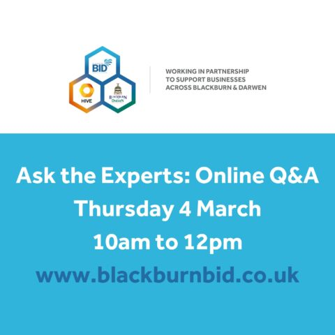 Blackburn BID will, in partnership with Blackburn with Darwen Council and The Hive business network, be hosting another live Ask the Experts: Online Q&A on Thursday 4 March, 10am to 12pm at www.blackburnbid.co.uk
