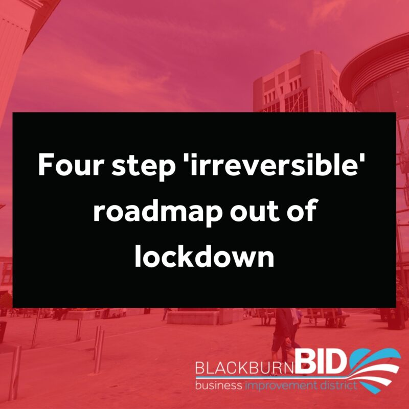 """The Prime Minister has made a statement to the House of Commons this afternoon regarding a cautious and """"irreversible"""" 'roadmap' out of lockdown, and the easing of restrictions in phases over the coming months. The measures will apply in England."""