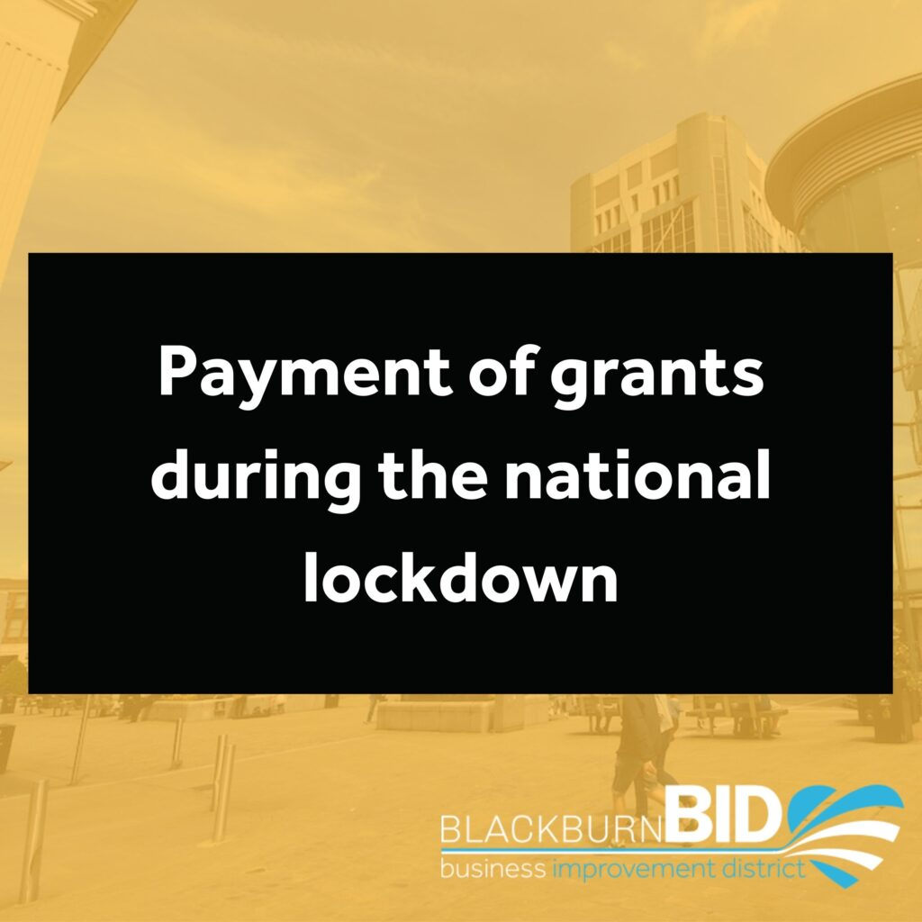 The Government has updated its guidance for Local Authorities on paying grants to support businesses during national lockdown periods.