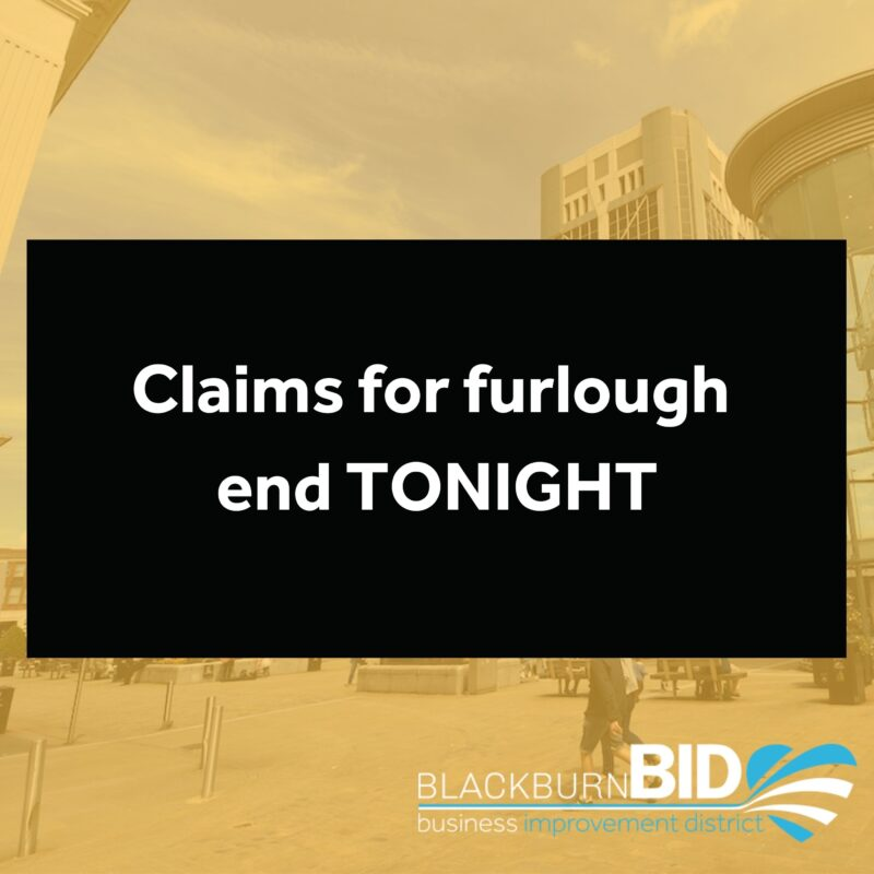 Claims for Coronavirus Furlough end TONIGHT. Find out how to apply here...