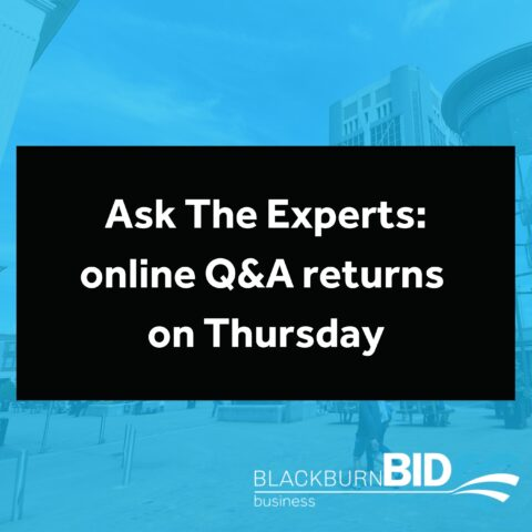 The next 'Ask the Experts: Online Q&A' will take place this Thursday (4 March), 10am to 12pm, at www.blackburnbid.co.uk/coronavirus-qa/