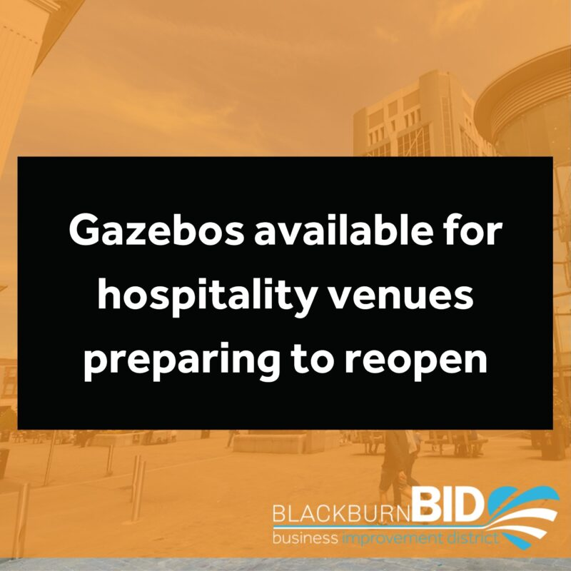 Blackburn BID can provide the use of our BID branded gazebos, on a temporary loan basis, where a business has a licence for outdoor seating.