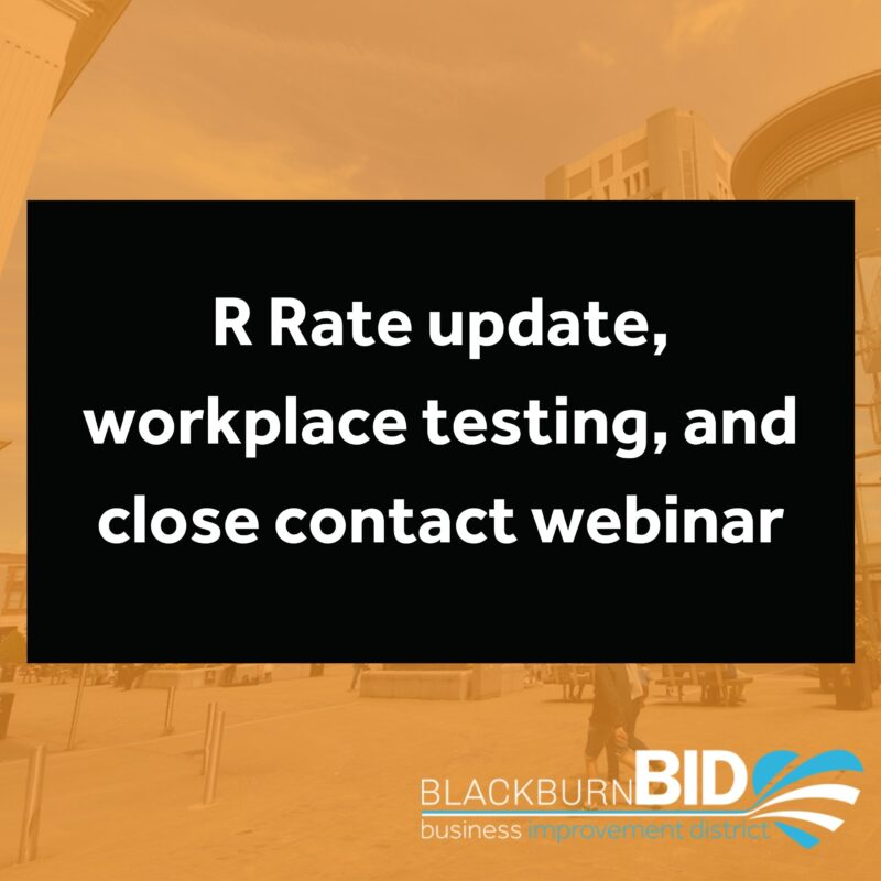 Find out the latest information about the R Rate and workplace testing, as well as a link to a webinar aimed at close contact services.