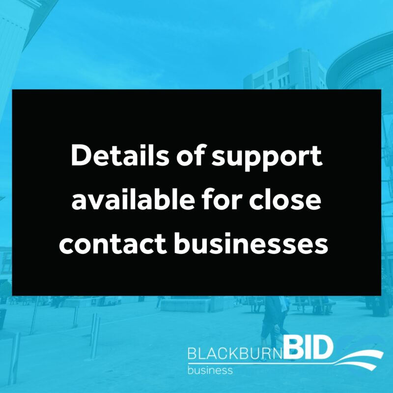 Details of support available for close contact support services.