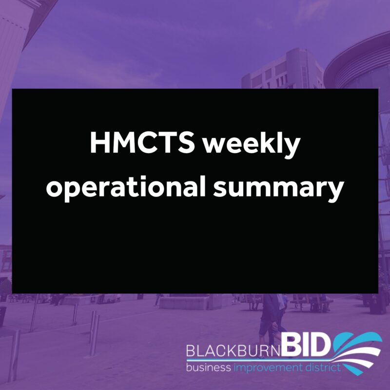 HMCTS weekly operational summary