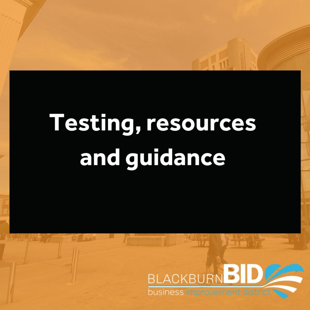 Updates from Blackburn BID on testing, resources available and Government guidance