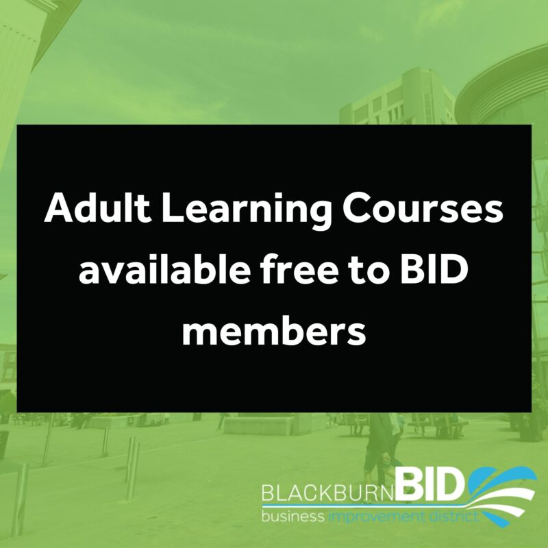 Blackburn with Darwen Adult Learning Courses available free to BID members