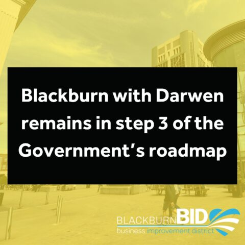 Blackburn with Darwen remains in step 3 of the Government's roadmap