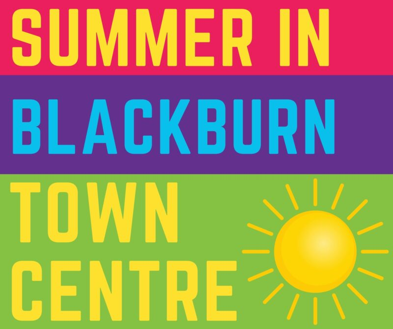 Blackburn BID are currently pulling together a promotional package for Summer in Blackburn town centre 2021.