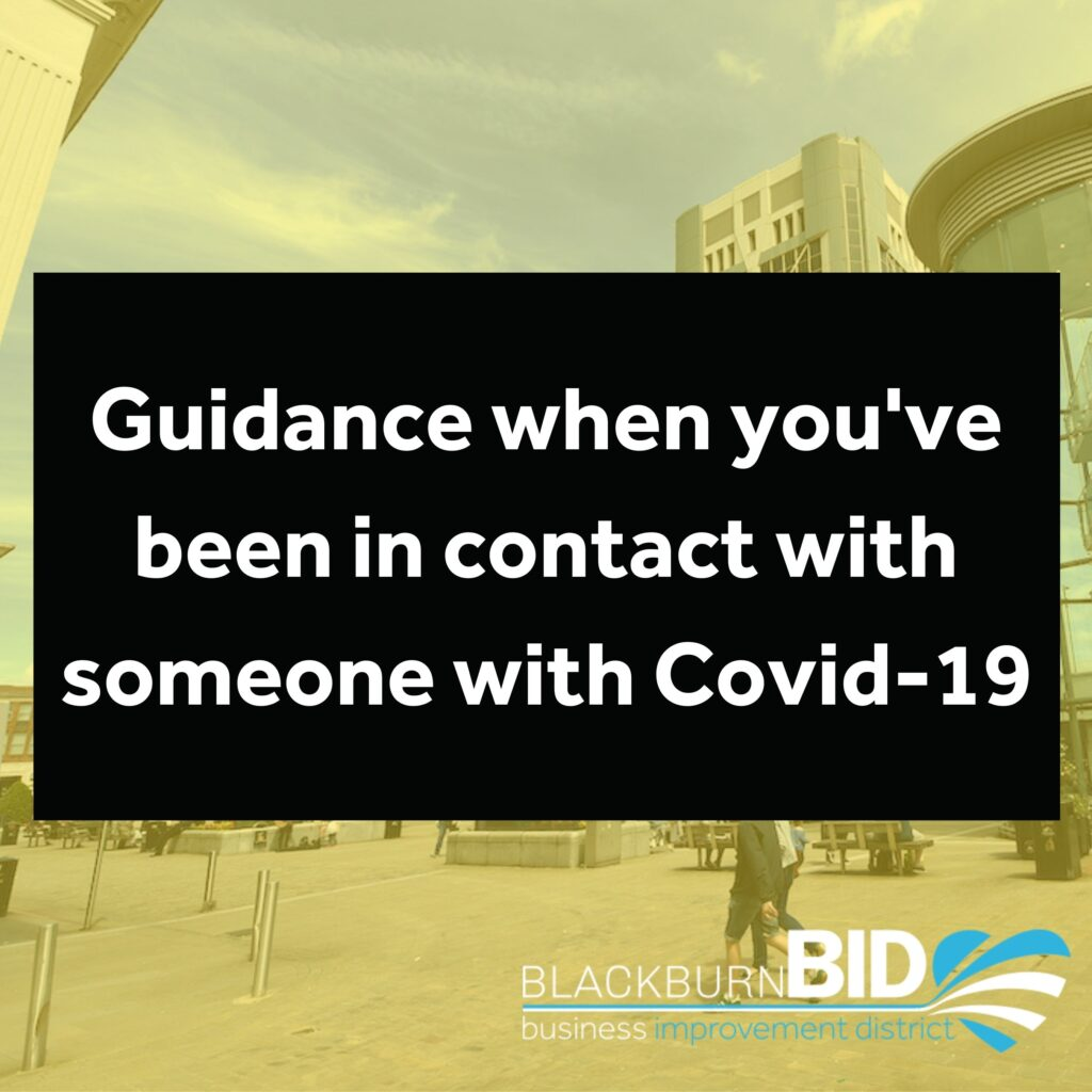 Guidance when you've been in contact with someone with Covid-19