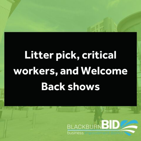 Litter pick, critical workers, and Welcome Back shows