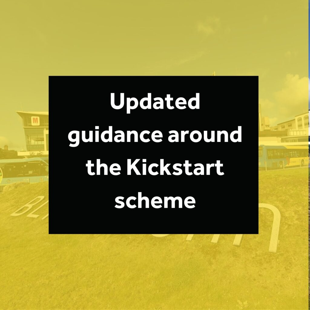 The Government has today published updated guidance around the Kickstart Scheme. The Scheme means that employers of all sizes can apply for funding to create jobs for 16 to 24 year olds on Universal Credit who are at risk of long term unemployment.